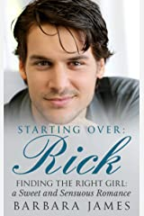 Starting Over: Rick (Sweet and Sensuous Book 1) Kindle Edition