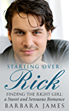 Starting Over: Rick (Sweet and Sensuous Book 1)