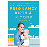 The Modern Midwife's Guide to Pregnancy, Birth and Beyond (English Edition)