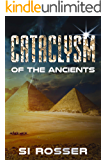 Cataclysm of the Ancients: Archeological Fiction Thriller (Spire Novel Book 4)