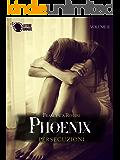 Phoenix - Persecuzioni - Volume 2