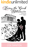 Loving the Greek Billionaire: A Destination of Heart Romance Book 5