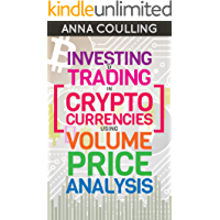 Investing & Trading in Cryptocurrencies Using Volume Price Analysis (English Edition)