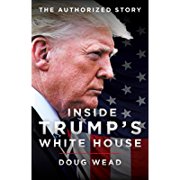 Inside Trump's White House: The Authorized Story (English Edition)