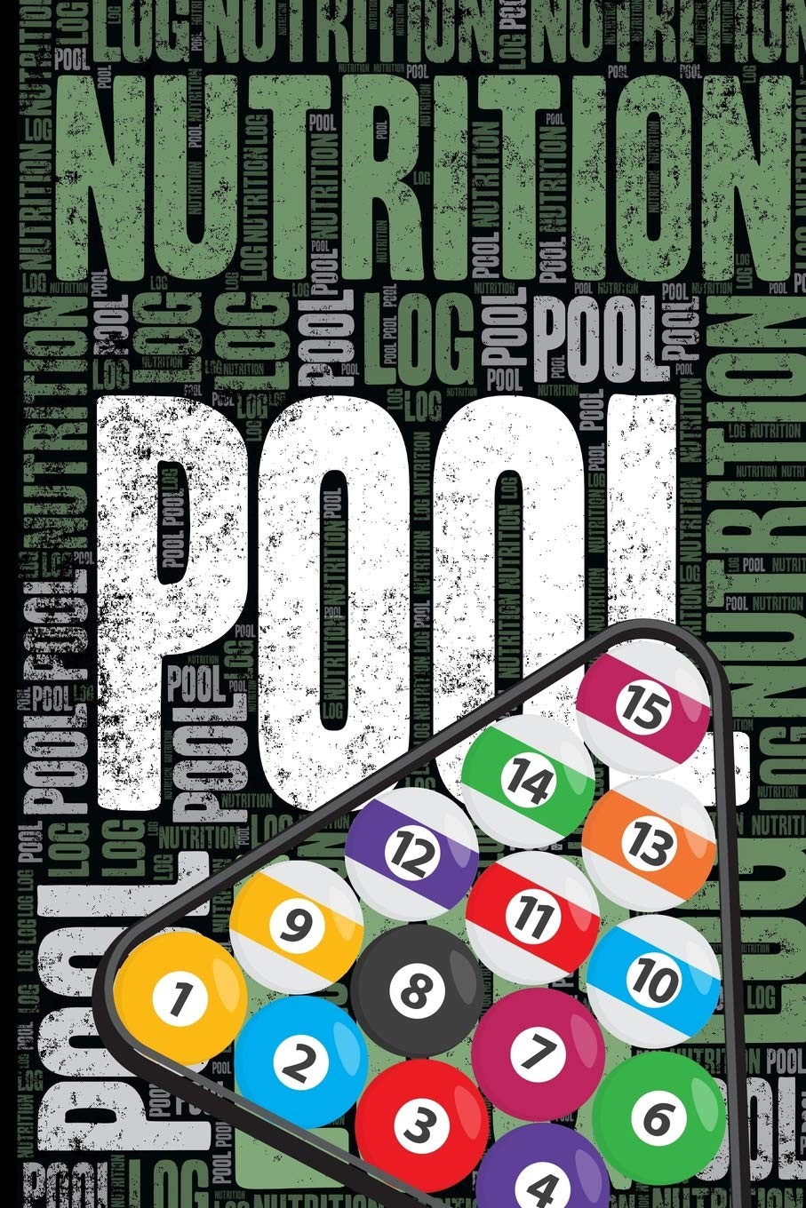 Pool Nutrition Log and Diary: Pool Nutrition and Diet Training Log ...