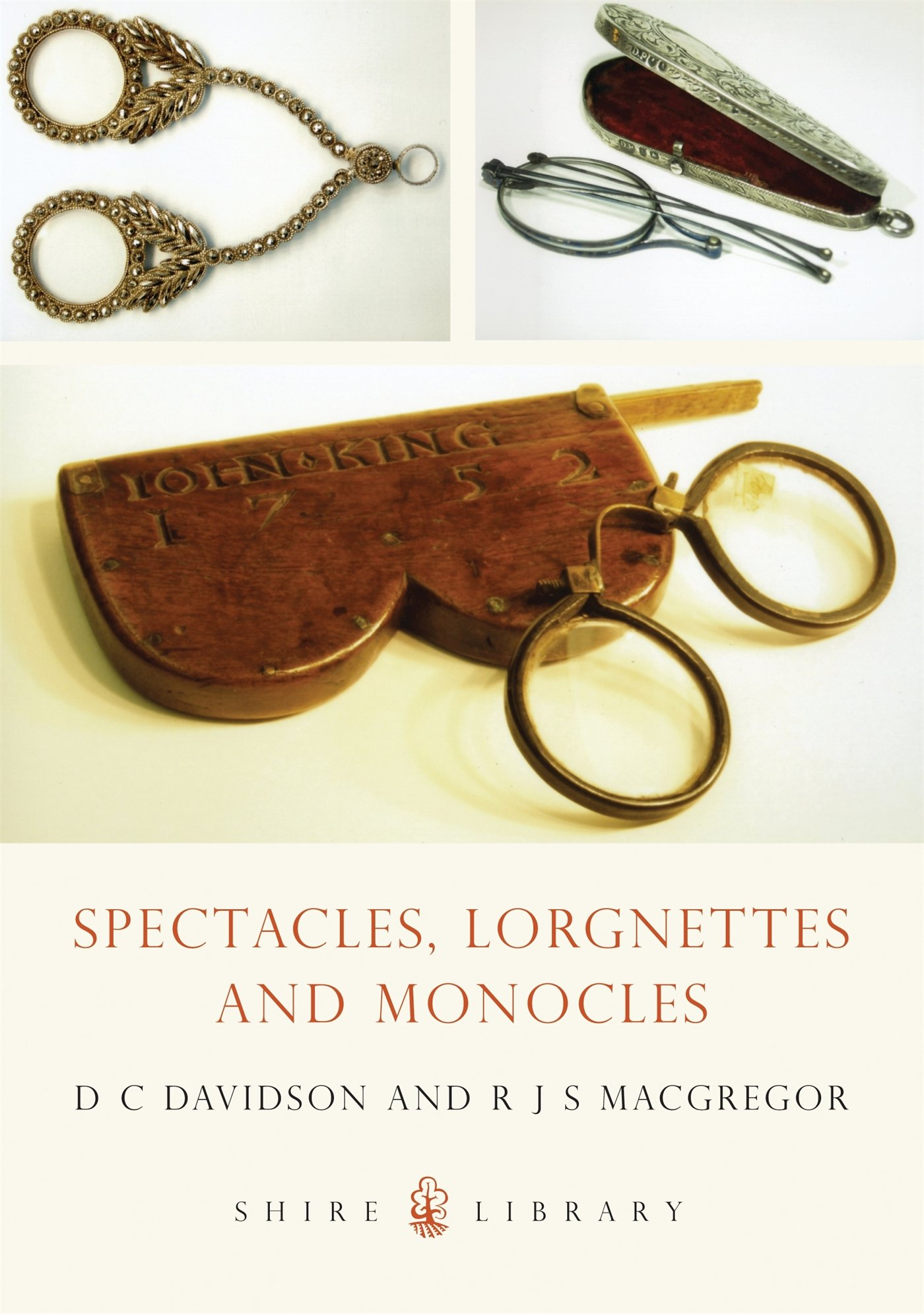 Spectacles Lorgnettes And Monocles  Shire Library
