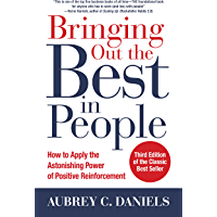 Bringing Out the Best in People: How to Apply the Astonishing Power of Positive Reinforcement, Third Edition (English Edition)