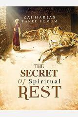 The Secret of Spiritual Rest (Spiritual Secrets Book 2) Kindle Edition