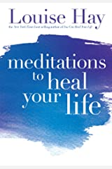 Meditations to Heal Your Life Kindle Edition