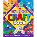 The Really Cool Craft Book: More Than 50 Fantastic Projects