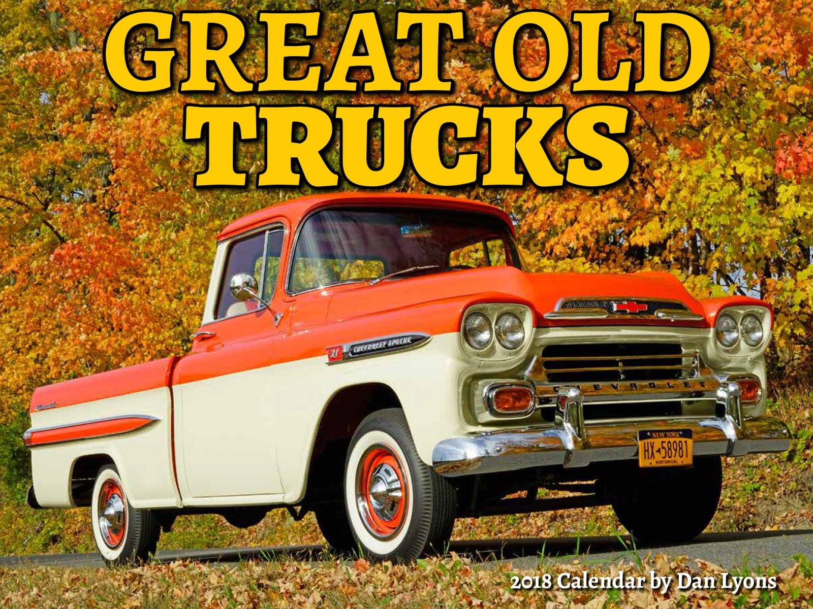 Great Old Trucks 2018 Calendar: Dan Lyons: 9781631141645: Amazon.com ...