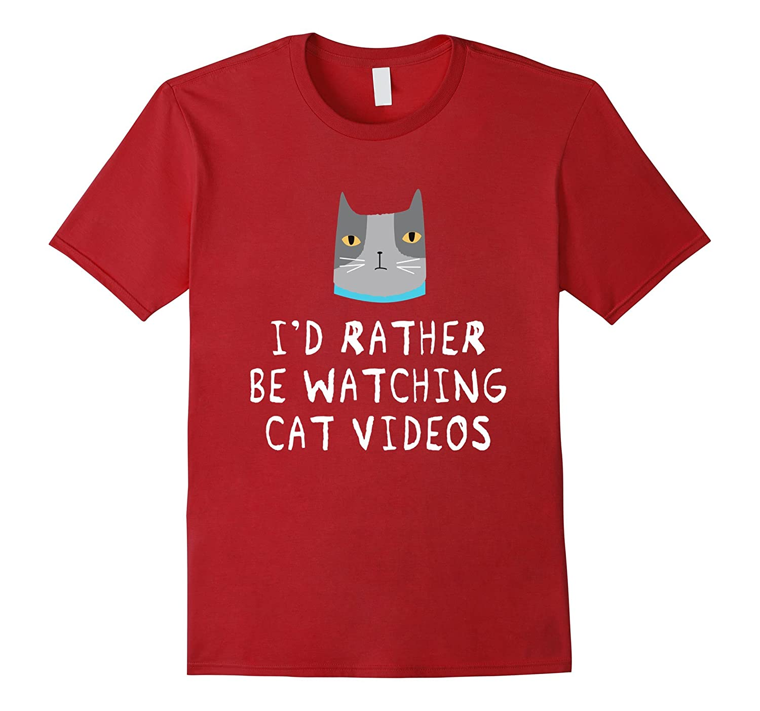 I'd Rather Be Watching Cat Videos Funny Shirt