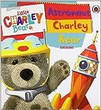 Little Charley Bear: Astronaut Charley Bear