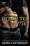 Come to Me (Hawkeye Book 1)