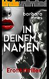 IN DEINEM NAMEN: Erotikthriller (German Edition)