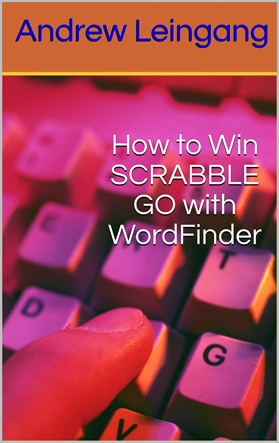 How to Win SCRABBLE GO with WordFinder (English Edition) eBook: Leingang, Andrew: Amazon.es: Tienda Kindle