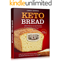 Keto Bread: Bakers Recipes for Low-Carb Keto Snacks and Treats for No Wheat, No Gluten, and Ketogenic Diets. (keto bread…
