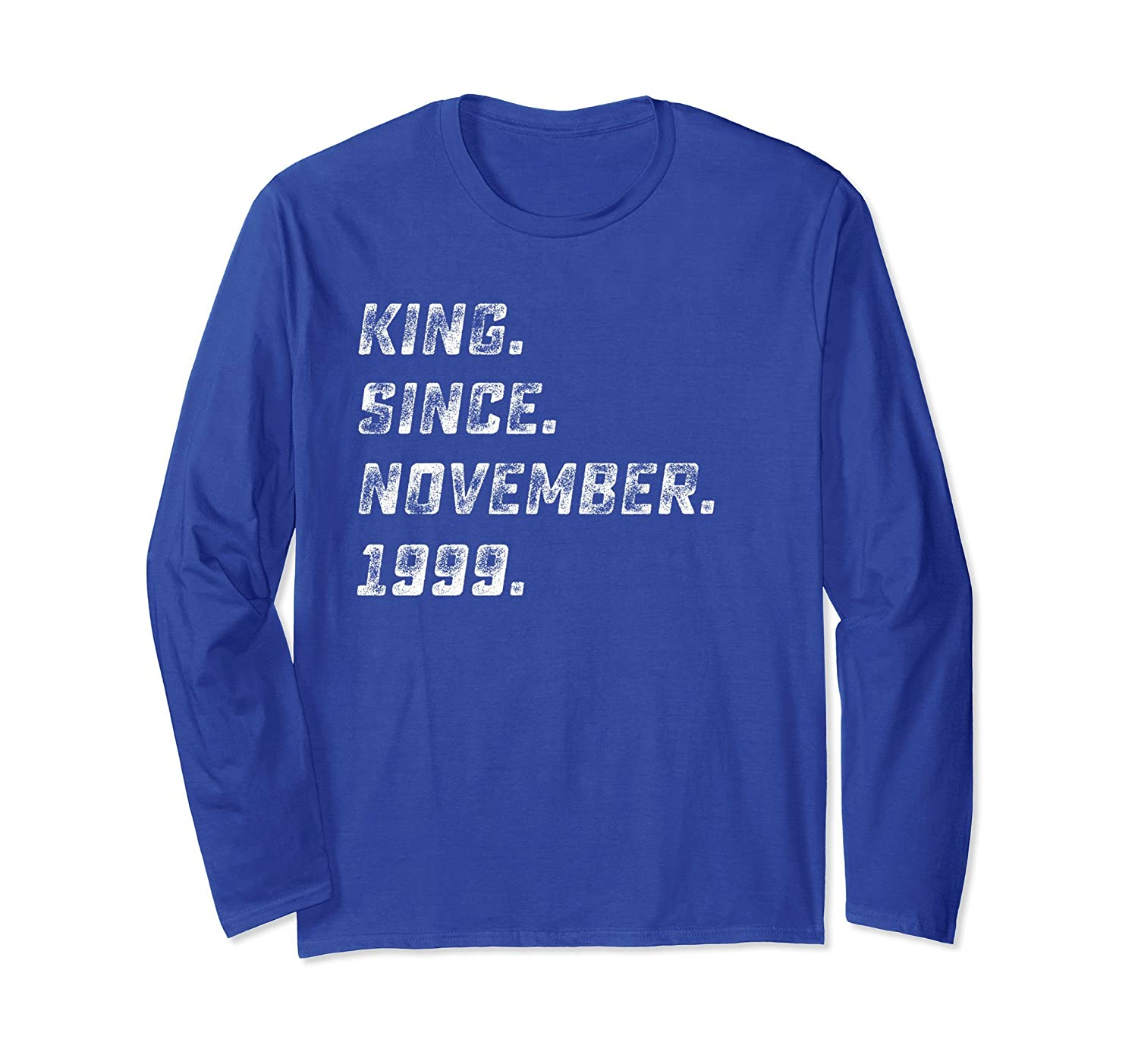 King Since November 1999 Shirt 18 Years Old 18th Long Sleeve-Rose
