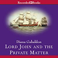 Lord John and the Private Matter: International Edition: Lord John Grey, Book 1