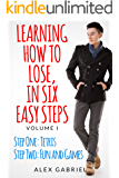 Learning How to Lose, in Six Easy Steps: Step One: Tetris  /  Step Two: Fun and Games