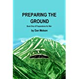 Preparing The Ground (Preparations For War Book 1)