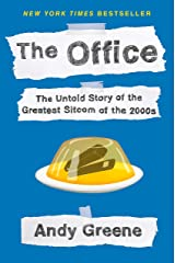 The Office: The Untold Story of the Greatest Sitcom of the 2000s: An Oral History Kindle Edition