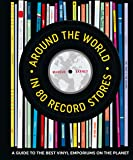 Around the World in 80 Record Stores: A guide to
