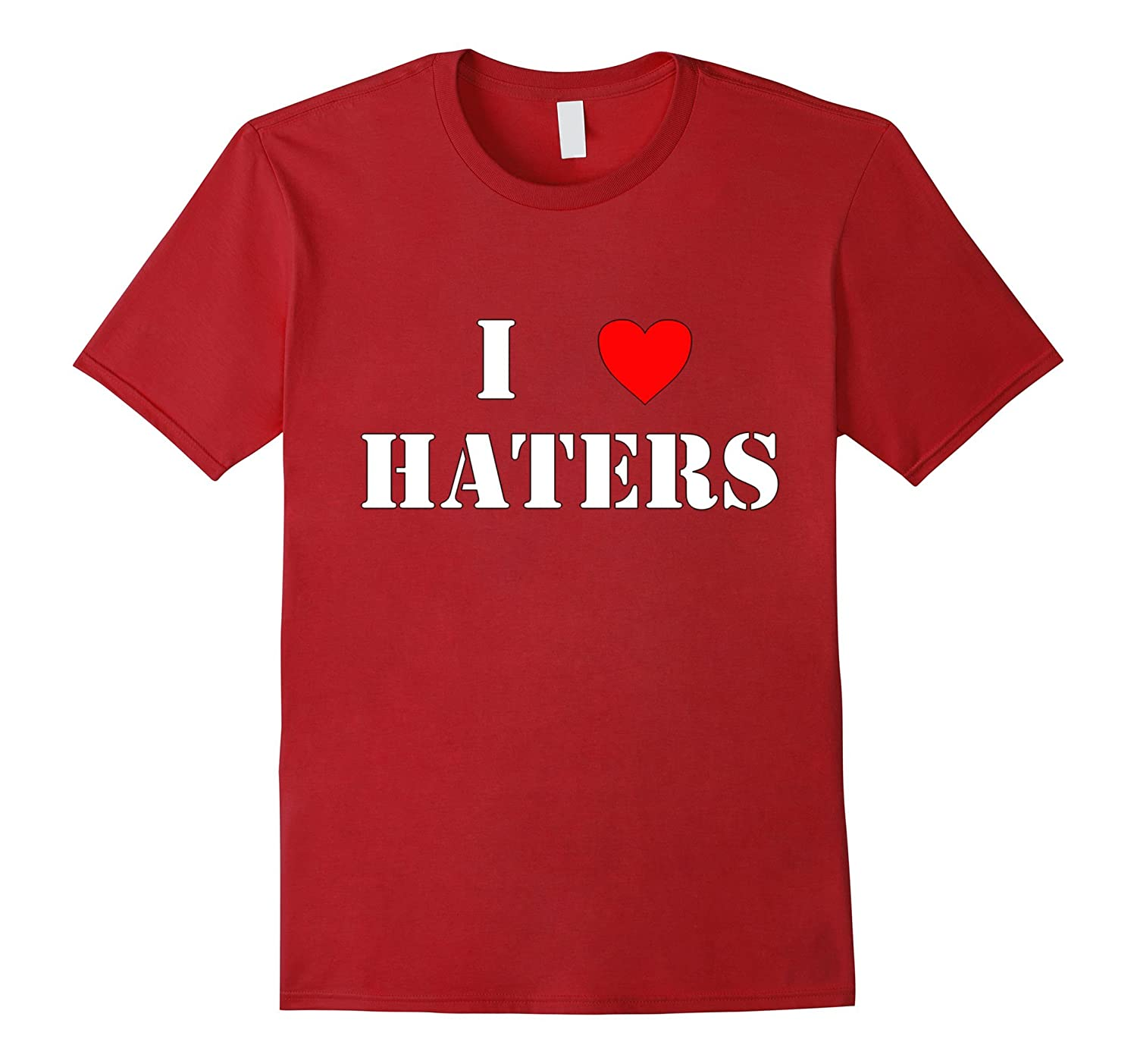 I Heart Haters Shirt, I Love Haters Shirt-T-Shirt