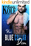Her Blue Collar Dom (Dominant Men Book 1)