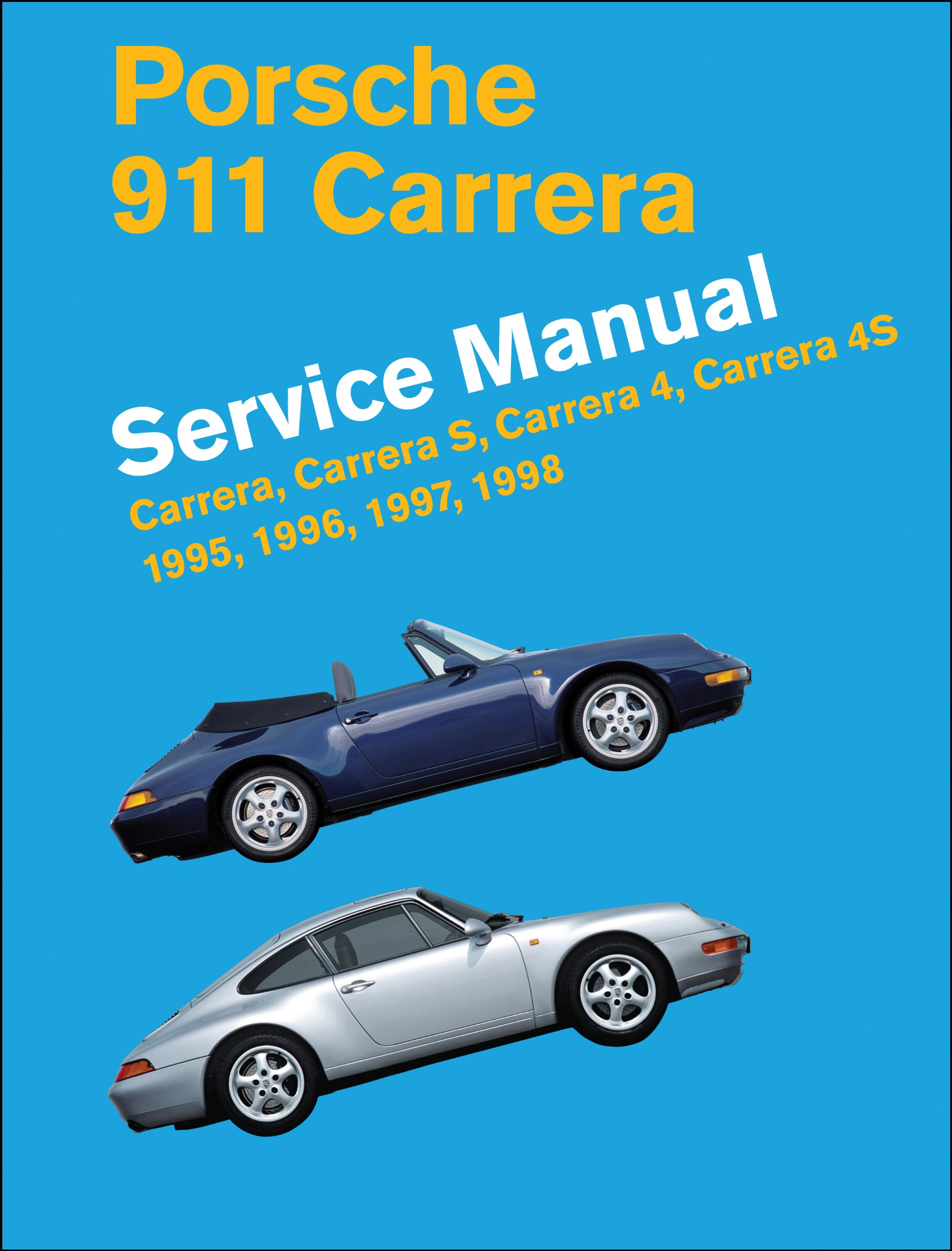 Porsche 911 Carrera (Type 993) Service Manual 1995, 1996, 1997, 1998:  Carrera, Carrera S, Carrera 4, Carrera 4s: Amazon.co.uk: Bentley  Publishers: ...