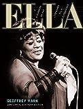 ELLA: A Biography of the Legendary Ella Fitzgerald