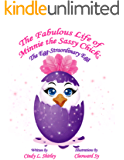 The Fabulous Life of Minnie the Sassy Chick: The Egg-Straordinary Egg