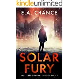 Solar Fury: A Post-Apocalyptic Survival Romance (Shattered Sunlight Trilogy Book 1)