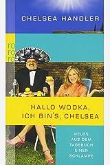 Hallo Wodka, ich bin's, Chelsea: Neues aus dem Tagebuch einer Schlampe Paperback
