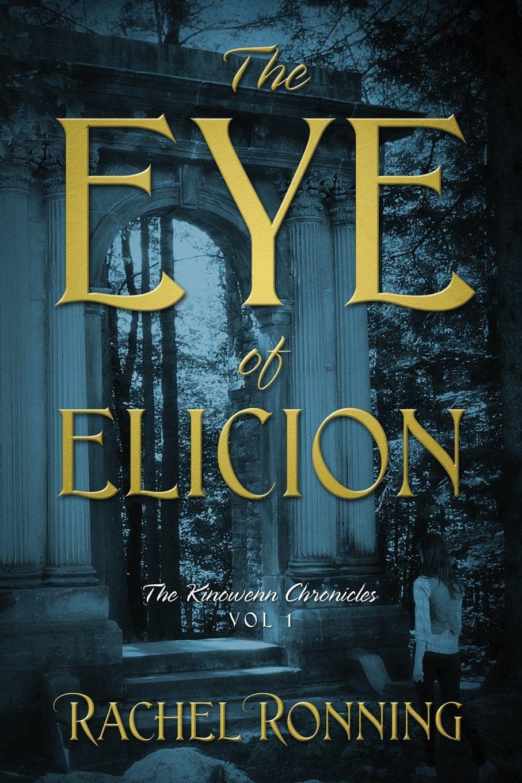 The Eye of Elicion: The Kinowenn Chronicles Vol 1 pdf