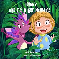 Johnny and the Night Murmurs: Beautiful bedtime story for little boys and girls