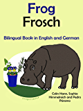 Bilingual Book in English and German: Frog — Frosch (Learn German for Kids 1)