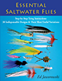 Essential Saltwater Flies: Step-by-Step Tying Instructions; 38 Indispensable Designs & Their Most Useful Variations
