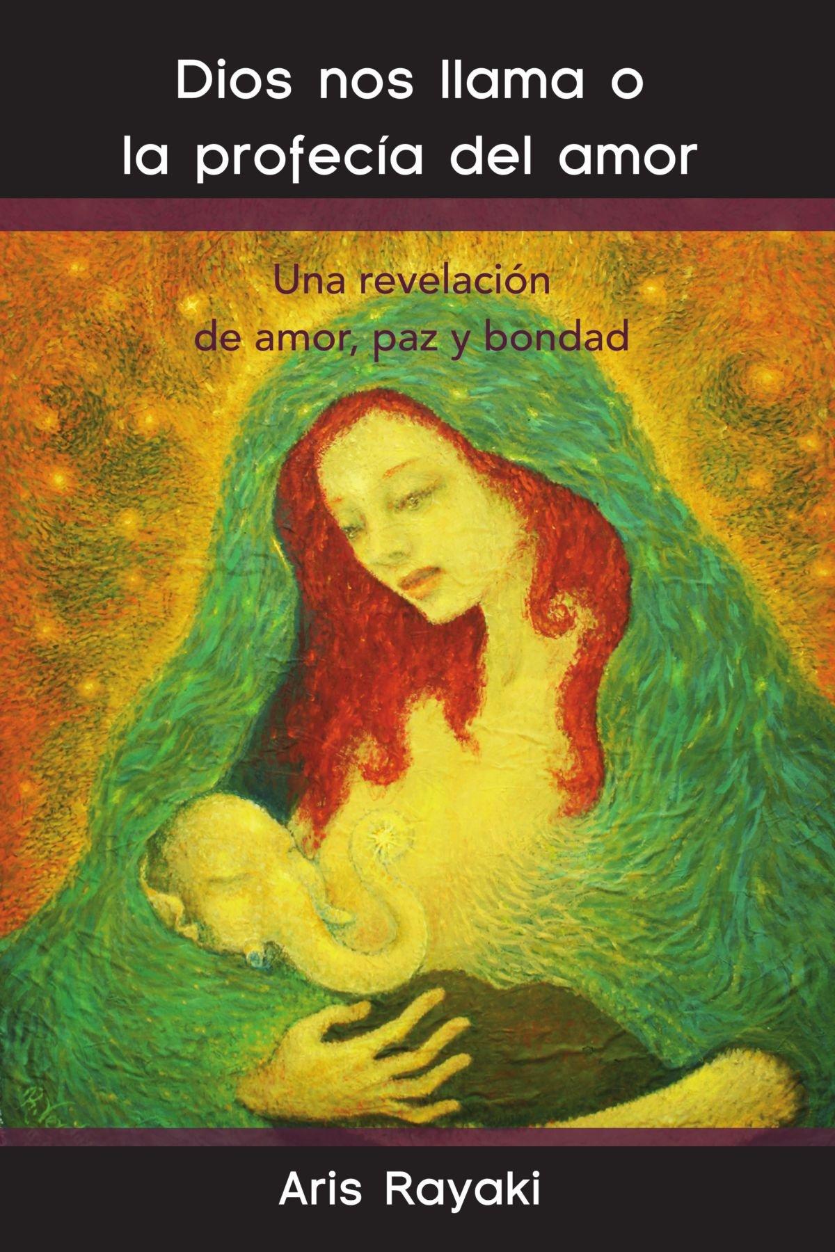 Dios nos llama o la profecía del amor: Una revelación de amor, paz y bondad (Spanish Edition) PDF