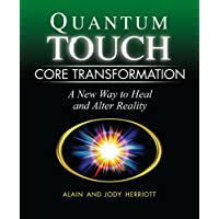Quantum-Touch Core Transformation: A New Way to Heal and Alter Realty
