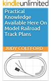 Practical Knowledge Available Here On Model Railroad Track Plans