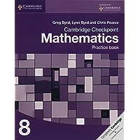 Cambridge Checkpoint Mathematics Practice Book 8 (Cambridge International Examinations)