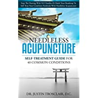 Needleless Acupuncture: Self-treatment guide for 40 common conditions