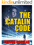 The Catalin Code (The Catalin Series Book 1)