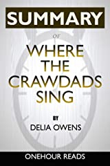 Summary: Where the Crawdads Sing By Delia Owens | A Comprehensive Summary Kindle Edition