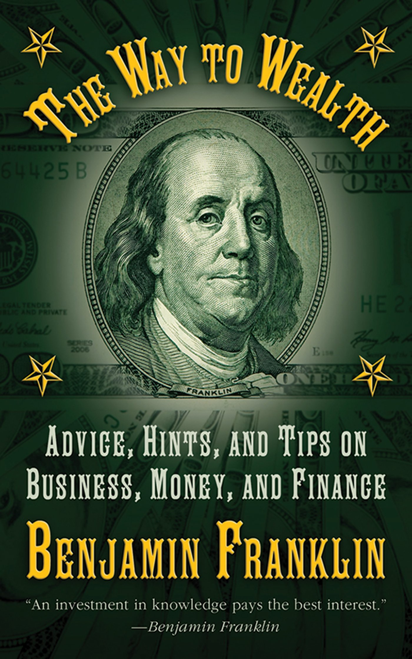 the way to wealth advice hints and tips on business money and the way to wealth advice hints and tips on business money and finance benjamin franklin 9781616082017 com books