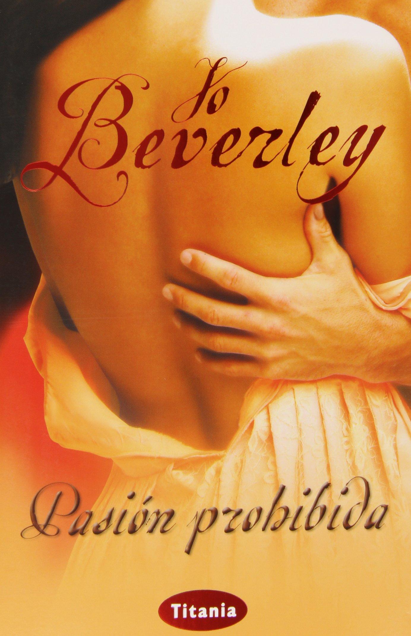 Pasion Prohibida (spanish Edition): Jo Beverley: 9788492916429: Amazon:  Books