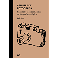 Apuntes de fotografía: Recursos y técnicas básicas de fotografía analógica