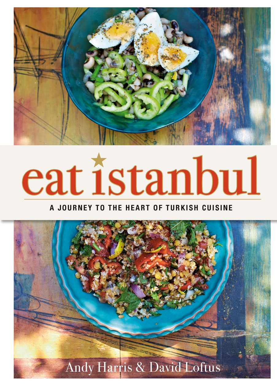 Eat Istanbul  A Journey To The Heart Of Turkish Cuisine