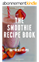 Smoothie Recipes: Smoothie Recipe Book. The best smoothie recipes. Lose Weight, Detoxify, Fight Disease, Diet, Energy, Tasty, Live Long. All-in-one. (English Edition)